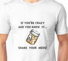 Shake Meds Unisex T-Shirt