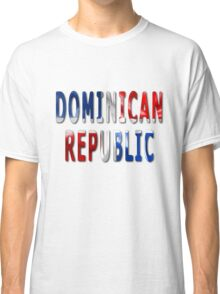 Dominican Republic Word With Flag Texture Classic T-Shirt