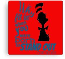 Why Fit In Dr Seuss Quote Canvas Print