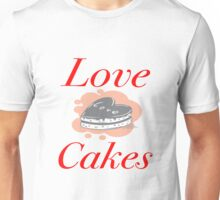 Love Cakes Unisex T-Shirt
