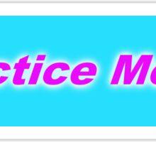 Bumper Sticker 2016 Series: Practice Mercy Sticker