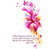 """""""And the Day Came"""" - Quote by Anais Nin Photographic Print"""