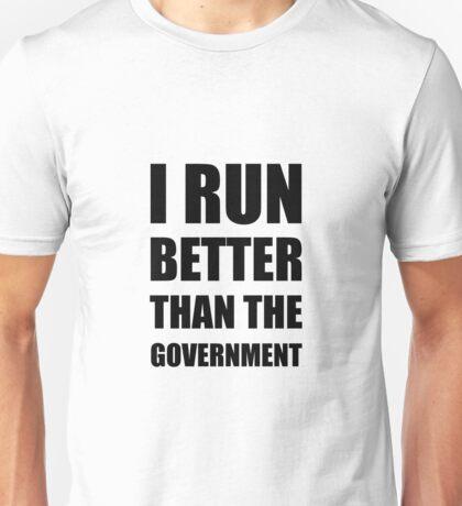 Run Better Government Unisex T-Shirt