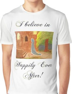 Cinderella's Arrival, I believe in Happily Ever After! Graphic T-Shirt