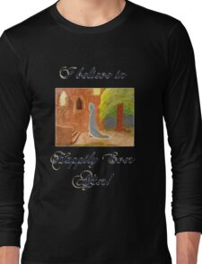 Cinderella's Arrival, I believe in Happily Ever After! Long Sleeve T-Shirt