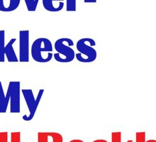 I'm Over-Reckless On My Odell Beckham  Sticker