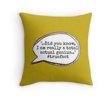 """""""I am a total actual genius.."""" Throw Pillow"""