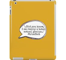 """I am a total actual genius.."" iPad Case/Skin"