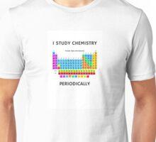 I Study Chemistry Periodically Unisex T-Shirt