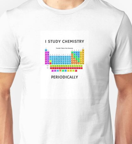 I Study Chemistry Periodically T-Shirt