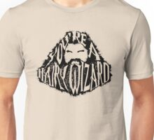 You're a Hairy Wizard Unisex T-Shirt