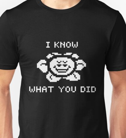 Flowey knows what you did Unisex T-Shirt