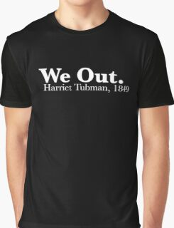 we out Graphic T-Shirt