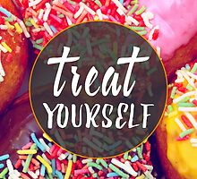 Treat Yourself by Ewan Arnolda
