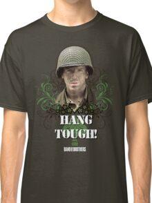 Hang Tough! Classic T-Shirt