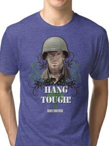 Hang Tough! Tri-blend T-Shirt