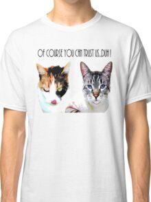 Trust Kitties Classic T-Shirt