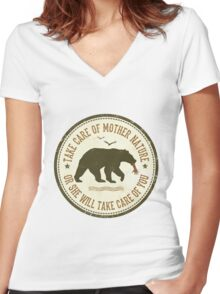 TAKE CARE OF MOTHER NATURE- OR SHE WILL TAKE CARE OF YOU Women's Fitted V-Neck T-Shirt
