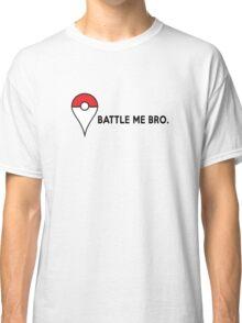 Battle Me Bro. Classic T-Shirt