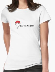 Battle Me Bro. Womens Fitted T-Shirt