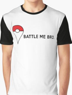 Battle Me Bro. Graphic T-Shirt