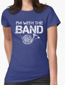 I'm With The Band - French Horn (White Lettering) Womens Fitted T-Shirt