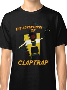 The Adventures of Claptrap Classic T-Shirt