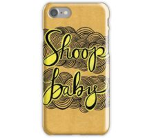 Shoop Baby iPhone Case/Skin