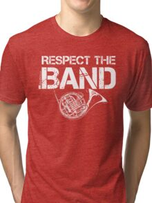 Respect The Band - French Horn (White Lettering) Tri-blend T-Shirt