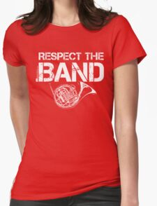 Respect The Band - French Horn (White Lettering) Womens Fitted T-Shirt