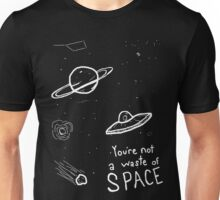 Not A Waste Of Space Unisex T-Shirt