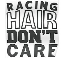 Racing hair don't care Poster