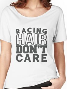 Racing hair don't care Women's Relaxed Fit T-Shirt