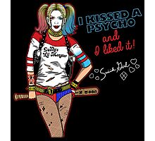 I kissed a Psycho  Photographic Print