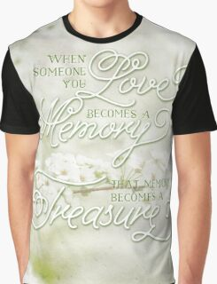When Someone You Love Becomes a Treasured Memory Graphic T-Shirt