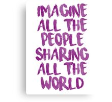 Imagine all the people sharing all the world Canvas Print