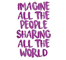 Imagine all the people sharing all the world Photographic Print
