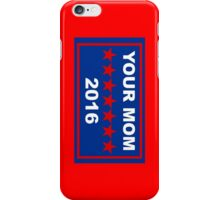 Your Mom Campaign Sign iPhone Case/Skin