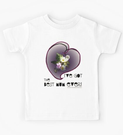 wildflower, Best Mum EVER! heart quirky Kids Tee