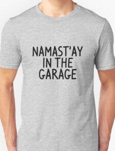 Namastay in the garage Unisex T-Shirt