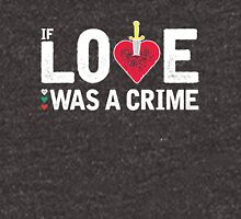Poli Genova - If Love Was A Crime Unisex T-Shirt