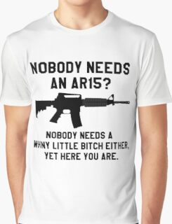 Nobody needs an AR 15 black design Graphic T-Shirt