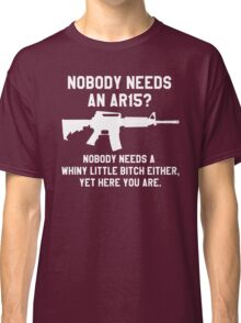 Nobody needs an AR 15 white design Classic T-Shirt