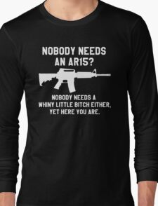 Nobody needs an AR 15 white design Long Sleeve T-Shirt