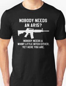 Nobody needs an AR 15 white design Unisex T-Shirt