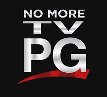 No More TV PG Unisex T-Shirt