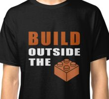 Build outside the brick Classic T-Shirt