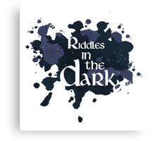 Riddles in the Dark Canvas Print