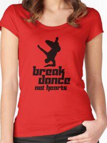 Break Dance Not Hearts Women's Fitted Scoop T-Shirt