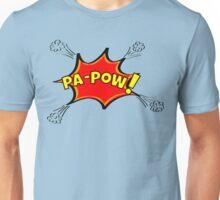 Pa-Pow! Unisex T-Shirt